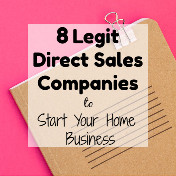 8 Legit Direct Sales Companies to Start Your Home Business
