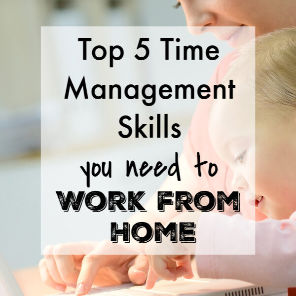 top 5 management skills you need to work from home