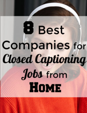 8 best companies for closed captioning jobs from home