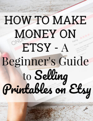 a beginner's guide to selling printables on etsy
