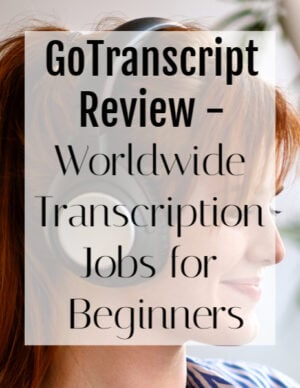 gotranscript review - transcription jobs for beginners