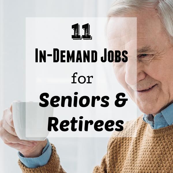 11 in-demand jobs for seniors