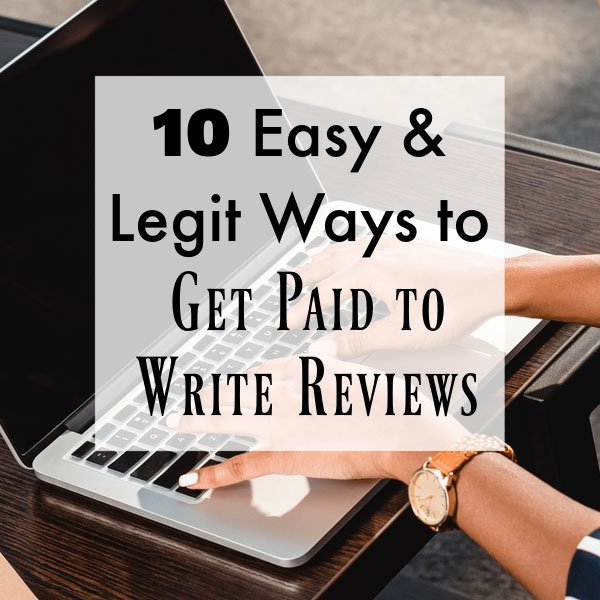 10 easy and legit ways to get paid to write reviews